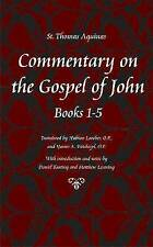 NEW Commentary on the Gospel of John, Books 1-5 (St Thomas Aquinas Scriptures)