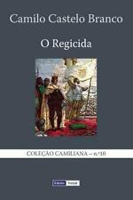 O Regicida by Camilo Castelo Branco (2013, Paperback)