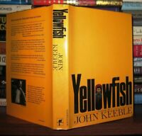 Keeble, John YELLOWFISH  1st Edition 1st Printing