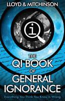 QI: The Book of General Ignorance - The Noticeab, Mitchinson, John, Lloyd, John,