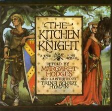 The Kitchen Knight : A Tale of King Arthur (2007, Picture Book)