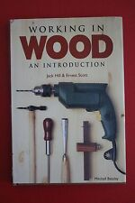 WORKING IN WOOD - AN INTRODUCTION by Jack Hill & Ernest Scott (HC/DJ, 1997)