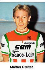 CYCLISME carte cycliste MICHEL GUILLET équipe  SEM cycles FRANCE LOIRE 1982