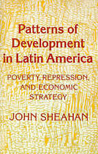 Patterns of Development in Latin America by Sheahan, John