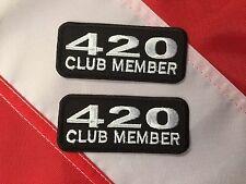 Patch 420 CLUB MEMBER emergency morale novelty marijuana fun  you get 2 #554