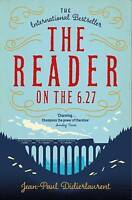 The Reader on the 6.27, Didierlaurent, Jean-Paul, Very Good Book