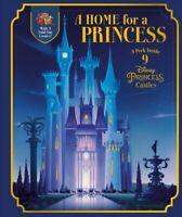 Home for a Princess : A Peek Inside 9 Disney Princess Castles, Hardcover by D...