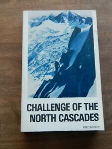 Challenge of the North Cascades by Fred Beckey (1977, Trade Paperback, Reprint)