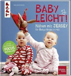 Pauline Dohmen, Nähen mit JERSEY - babyleicht!, Nähideen für Babys (Größe 44-98)