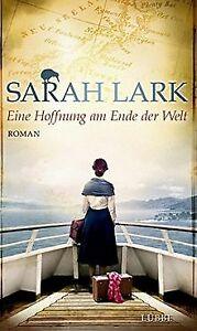 Eine Hoffnung am Ende der Welt: Roman von Lark, Sarah   Buch   Zustand sehr gut