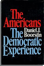 The Americans: The Democratic Experience (1973) - by Daniel J. Boorstin, 1st Ed