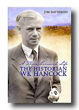 Jim Davidson THE HISTORIAN W K HANCOCK hcdj Australian National University