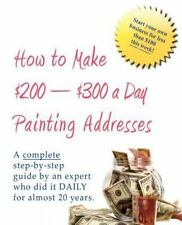 How to Make $200-$300 a Day Painting Addresses : Start your own business for...