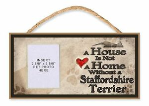 A House is Not a Home Without a Stafford Terrier Dog Sign w/Photo Insert by DGS