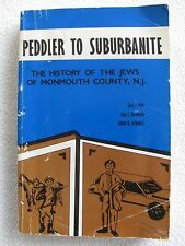 Peddler to Suburbanite-History of the Jews of Monmouth Cty,NJ Colonial Per.-1980