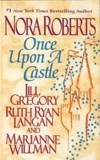 Once upon a Castle Nora Roberts, Jill Gregory, Ruth Ryan Langan, Marianne Willm