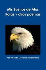 MIS Suenos de Alas Rotas y Otros Poemas (Paperback or Softback)
