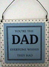"""YOU'RE THE DAD EVERYONE WISHES THEY HAD"" HANGING PLAQUE SIGN FUN CHRISTMAS GIFT"