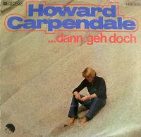 """7"""" 1978 KULT! HOWARD CARPENDALE : Dann geh doch /MINT-"""