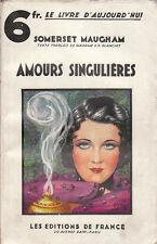 S. Maugham - AMOURS  SINGULIÈRES - 1934