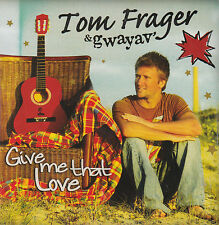 CD CARTONNE CARD SLEEVE 2T TOM FRAGER GWAYAV GIVE ME THAT LOVE NEUF SCELLE 2010