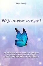 30 Jours Pour Changer : 14 Méthodes Toutes Simples à Appliquer Au Quotidien...