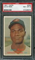 1957 Topps BB Card #249 Dave Pope Cleveland Indians PSA NM-MT 8 !!!!