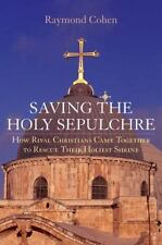 Saving the Holy Sepulchre: How Rival Christians Came Together to-ExLibrary
