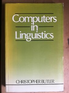 Computers in Linguistics.  C. Butler, 1985