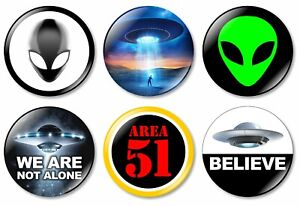 6 x UFO Alien 32mm BUTTON PIN BADGES Area 51 Aliens We Are Not Alone Believe UFO