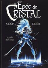 L'ÉPÉE DE CRISTAL 5 GOUPIL + CRISSE + SUPERBE DESSIN ORIGINAL  LE GOÛT DE SULFUR