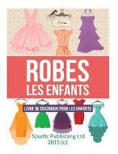 Robes les Enfants : Livre de Coloriage Pour les Enfants by Spudtc Publishing...
