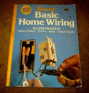 Basic home wiring illustrated by Sunset Books, Sunset Magazine & Book