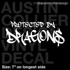 "7"" PROTECTED BY DRAGONS vinyl decal car window laptop sticker - graffiti hip hop"