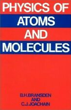Physics of Atoms and Molecules by Bransden, Brian Harold
