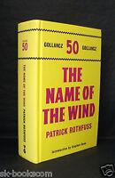 THE NAME OF THE WIND Patrick Rothfuss UK SIGNED 1st ED HB/DJ Gollancz 50