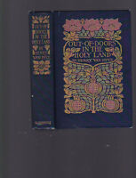 Out-of-Doors in the Holy Land, Henry van Dyke, 1924 reprint, color ills., nice