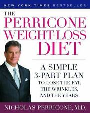 The Perricone Weight-Loss Diet: A Simple 3-Part Plan to Lose the Fat