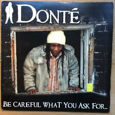 "Donté [Donte] Be Careful What You Ask For 33 ? RPM Hip Hop US 12"" sgl USA"