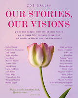 (Very Good)-Our Stories, Our Visions: Inspiring Answers from Remarkable Women (H