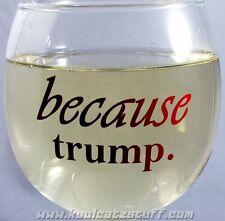because trump. Glass or Mug
