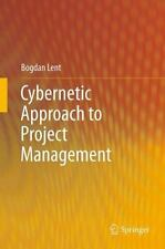 Cybernetic Approach To Project Management: By Bogdan Lent