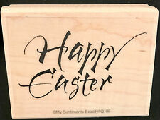 NEW My Sentiments Exactly! Unmounted Rubber Stamp Q106 Happy Easter