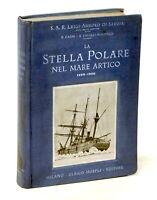 Luigi Amedeo di Savoia La Stella Polare nel Mare Artico 1899-1900 - 1926 Hoepli