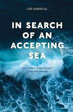 In Search of an Accepting Sea : The Worst Case Scenario Is My Best Friend by...