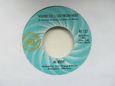 """AL KENT Where Do I Go From Here/You've Got To Pay The Price USA 7"""" EX Cond"""