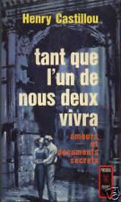 HENRY CASTILLOU - TANT QUE L'UN DE NOUS DEUX VIVRA -PKT