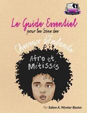 Le Guide Essentiel Pour le Soins des Cheveux d'enfants Afro et Metisses by...