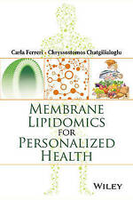 NEW Membrane Lipidomics for Personalized Health by Carla Ferreri