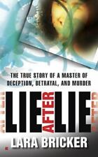 Lie After Lie: The True Story of A Master of Deception, Betrayal, and Murder by